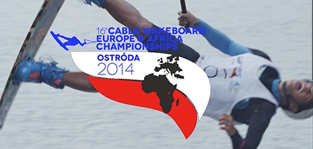 Europe & Africa Cable Wakeboarding Championships 2014