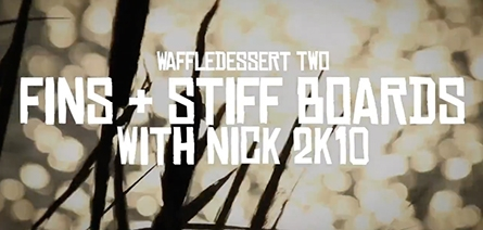 Fins and Stiff Boards // Waffledessert 2