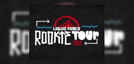 Liquid Force Rookie Tour 2012