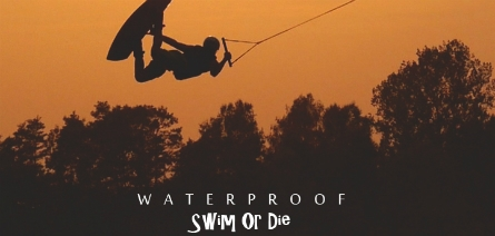 Waterproof Swim or Die � Wakepark Kraków